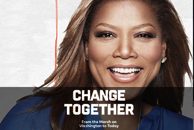 Change Together: From the March on Washington to Today